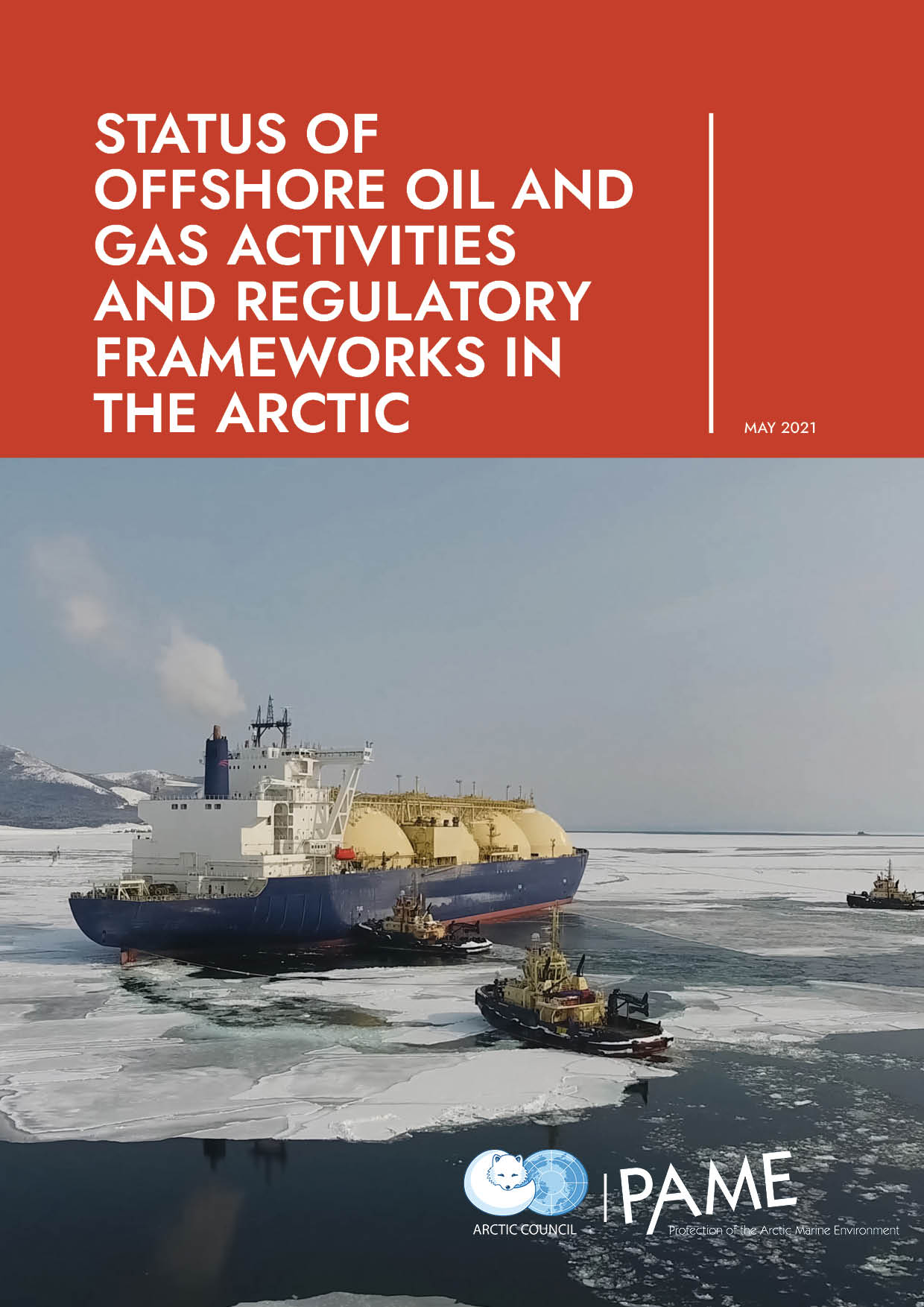 Status Report on Offshore Oil and Gas Activities and Regulatory Frameworks in the Arctic