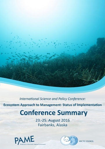 The Summary Report of the International Science and Policy Conference on the Status of Implementation of the Ecosystem Approach in the Arctic