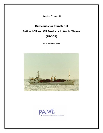 Guidelines for Transfer of Refined Oil and Oil Products in Arctic Waters (TROOPS) - 2002 - English