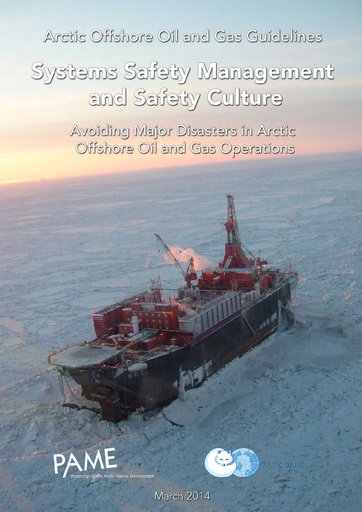 Arctic Offshore Oil and Gas Guidelines - Systems Safety Management and Safety Culture